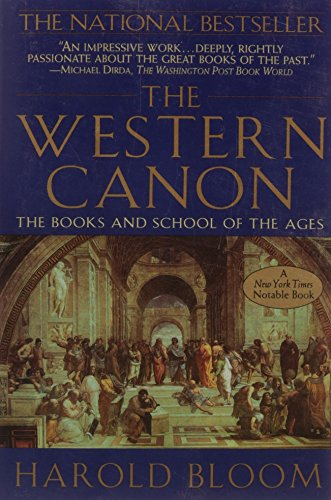 The Western Canon: The Books and School of the Ages