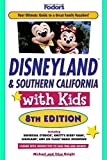Disneyland & Southern California with Kids (Fodor's)