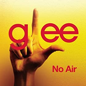 No Air (Glee Cast Version)