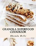 Granola Superfood Cookbook: 60 Super #Delish Homemade Superfood Granola Recipes