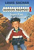 Marvin Redpost #7: Super Fast, Out of Control! (A Stepping Stone Book(TM))