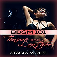 BDSM 101: Tenure and Leather Audiobook by Stacia Wolff Narrated by Ruby Rivers