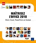 Ma�trisez l'Office 2010 - Word, Excel...