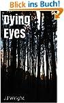 Dying Eyes (English Edition)