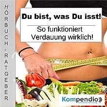 Du bist, was du isst: So funktioniert Verdauung wirklich Hörbuch von Alessandro Dallmann Gesprochen von: Michael Freio Haas