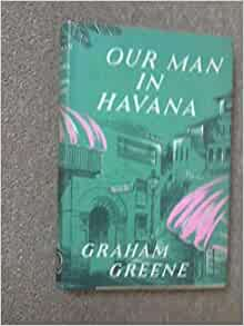 Our Man in Havana by Graham Greene: An In-Depth Character Analysis of Jim Wormold - Essay Example