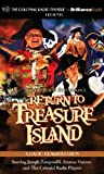 Return to Treasure Island: A Radio Dramatization (The Colonial Radio Theatre)