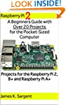 Raspberry Pi 2: A Beginners Guide wit...
