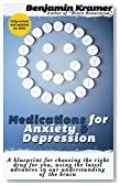 Medications for Anxiety & Depression - A no-nonsense, comprehensive guide to the most common (and not so common) antidepressants and anti-anxiety drugs available