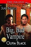 Big, Bad Vampire [Silver Bullet 2] (Siren Publishing Classic ManLove)