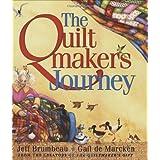 The Quiltmaker's Journey ~ Jeff Brumbeau