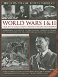img - for The Ultimate Collected History of World Wars I & II: A Box Set of Two Reference Books with 1000 Photographs   [BOXED-ULTIMATE COLL HIST OF-2V] [Boxed Set] book / textbook / text book