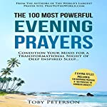 The 100 Most Powerful Evening Prayers: Condition Your Mind for a Transformational Night of Deep Inspired Sleep | Toby Peterson