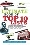 img - for Ultimate Book of Top Ten Lists (2 Volume Set): A Mind-Boggling Collection of Fun, Fascinating and Bizarre Facts on Movies, Music, Sports, Crime, Celebrities, History, Trivia and More book / textbook / text book