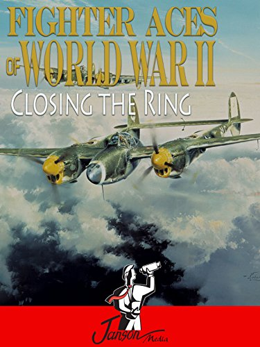 Fighter Aces of World War II: Closing the Ring