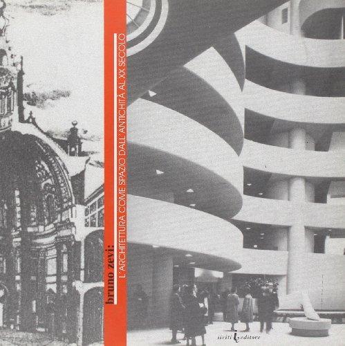 Bruno Zevi: l'architettura come spazio dall'antichità al XX secolo