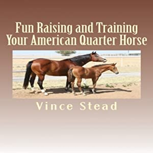 Fun Raising and Training Your American Quarter Horse Audiobook