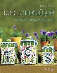 Idées Mosaïque NE - Rosalind WATES - Babelio