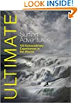 Ultimate Surfing Adventures: 100 Extr...