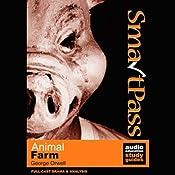 SmartPass Audio Education Study Guide to Animal Farm (Dramatised) | [George Orwell, Jonathan Lomas]