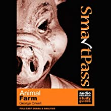 SmartPass Audio Education Study Guide to Animal Farm (Dramatised) (       ABRIDGED) by George Orwell, Jonathan Lomas Narrated by Full Cast