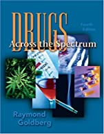 Drugs Across the Spectrum by Goldberg