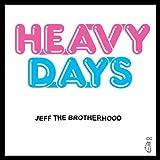 Heavy Days