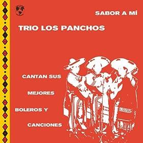 Sabor A M�: Trio los Panchos Cantan Sus Mejores Boleros y Canciones de la �poca de Oro
