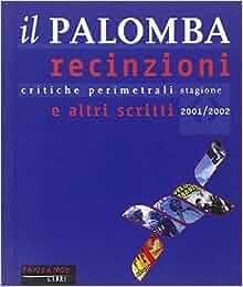Il Palomba. Recinzioni e altri scritti. Critiche perimetrali dei