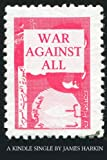 War Against All: The Struggle for Northern Syria (Kindle Single)