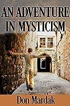 An Adventure In Mysticism: A Paranormal Suspense Novel