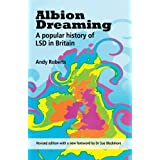 Albion Dreaming: A popular history of LSD in Britainby Andy Roberts