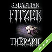 Thérapie | Livre audio Auteur(s) : Sebastian Fitzek Narrateur(s) : Xavier Béja