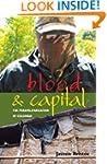 Blood and Capital: The Paramilitariza...