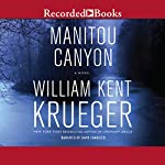 Manitou Canyon: Cork O'Connor Mystery Series   William Kent Krueger