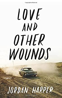 Love and Other Wounds