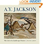 A.Y. Jackson: The Life of a Landscape...
