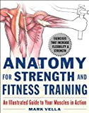 Anatomy for Strength and Fitness Training: An Illustrated Guide to Your Muscles in Action