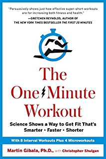 Book Cover: The One-Minute Workout: Science Shows a Way to Get Fit That's Smarter, Faster, Shorter