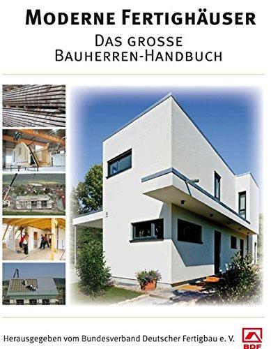 moderne fertigh user das grosse bauherren handbuch ean. Black Bedroom Furniture Sets. Home Design Ideas