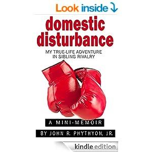 """Domestic Disturbance: My True-Life Adventure in Sibling Rivalry"""