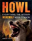 Howl: Everything the Modern Werewolf Needs to Know (1616283963) by Valentino, Serena
