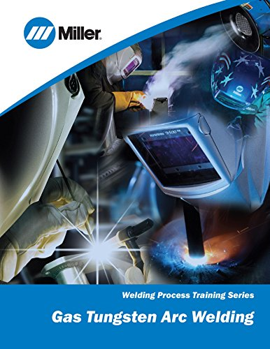 Gas Tungsten Arc Welding: Welding Process Training Series (Gas Tungsten Arc Welding compare prices)