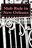 Mob Rule in New Orleans