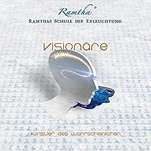 Visionäre: Künstler des Wahrscheinlichen Hörbuch von  Ramtha Gesprochen von: Renate Kreidler