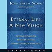 Eternal Life: A New Vision | [John Shelby Spong]