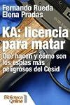 KA: Licencia para matar. Qu� hacen y...