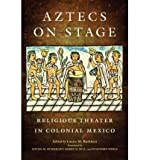 img - for [(Aztecs on Stage: Religious Theater in Colonial Mexico )] [Author: Louise M Burkhart] [Oct-2011] book / textbook / text book