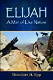 img - for Elijah: A Man of Like Nature book / textbook / text book