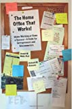 The Home Office that Works: Make Working at Home a Success - A Guide for Entrepreneurs and Telecommuters